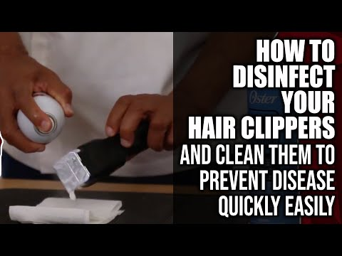 How To Clean & Disinfect  Your Hair Clippers,  To Be Safe - Quickly & Easily