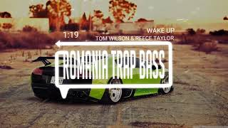 Tom Wilson &amp Reece Taylor - Wake Up (Bass Boosted)