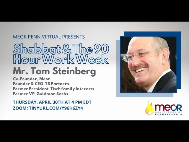 Shabbat & The 90-Hour Work Week w/ Mr. Tom Steinberg, former President of Tisch Family Interests
