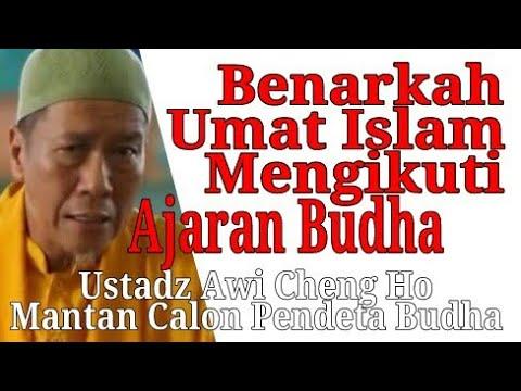 Benarkah Umat Islam Mengikuti Ajaran Budha? Ustadz Awi Cheng Ho
