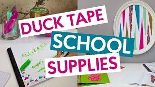 DUCK TAPE SCHOOL SUPPLIES | BACK TO SCHOOL