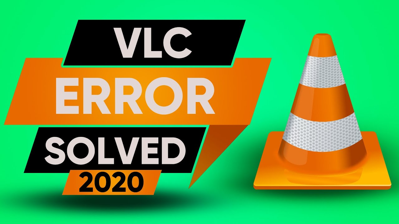Download Your Input Can't Be Opened  VLC Error Fix