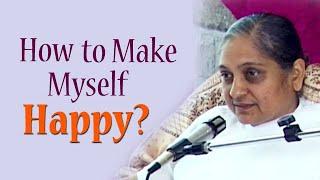 How to Make Myself Happy?