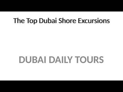 The Top Dubai Shore Excursions