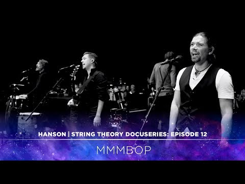 HANSON - STRING THEORY Docuseries - Ep. 12: MMMBop