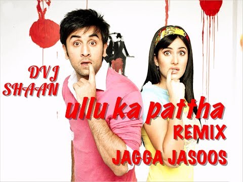 Ullu Ka Pattha Remix [ Jagga Jasoos ] | dvj shaan | lyrics video