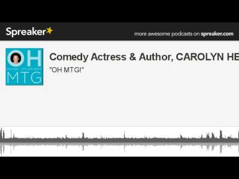 Comedy Actress & Author, CAROLYN HENNESY (made with Spreaker)