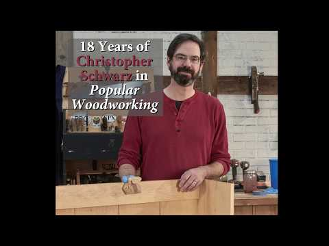 18 Years of Chris Schwarz at Popular Woodworking