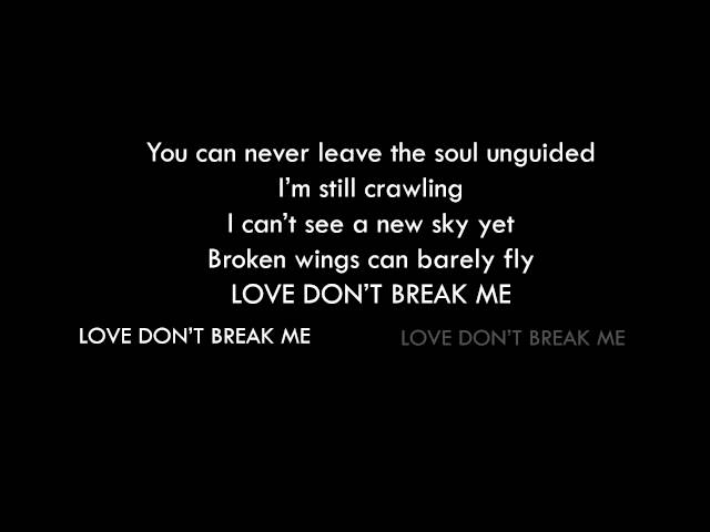 [Original audio] / LYRICS - Love dont break me.