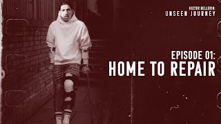 EP1: Home To Repair. Unseen Journey: Hector Bellerin