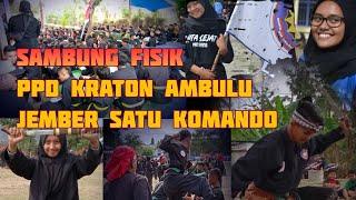PPD Kraton Ambulu memberi cerita indah. sambung fisik seru.