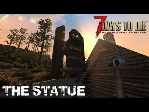 7 Days To Die (Alpha 16 | Experimental) - The Statue (Day 29)