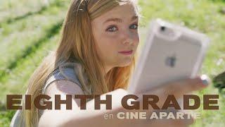 Cine aparte • Eighth grade