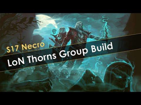 LoN Thorns Necro Group Build Guide Season 17 : diablo3