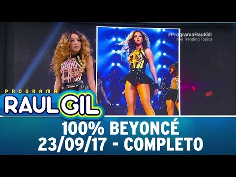 100% Beyoncé - Completo | Programa Raul Gil (23/09/17)