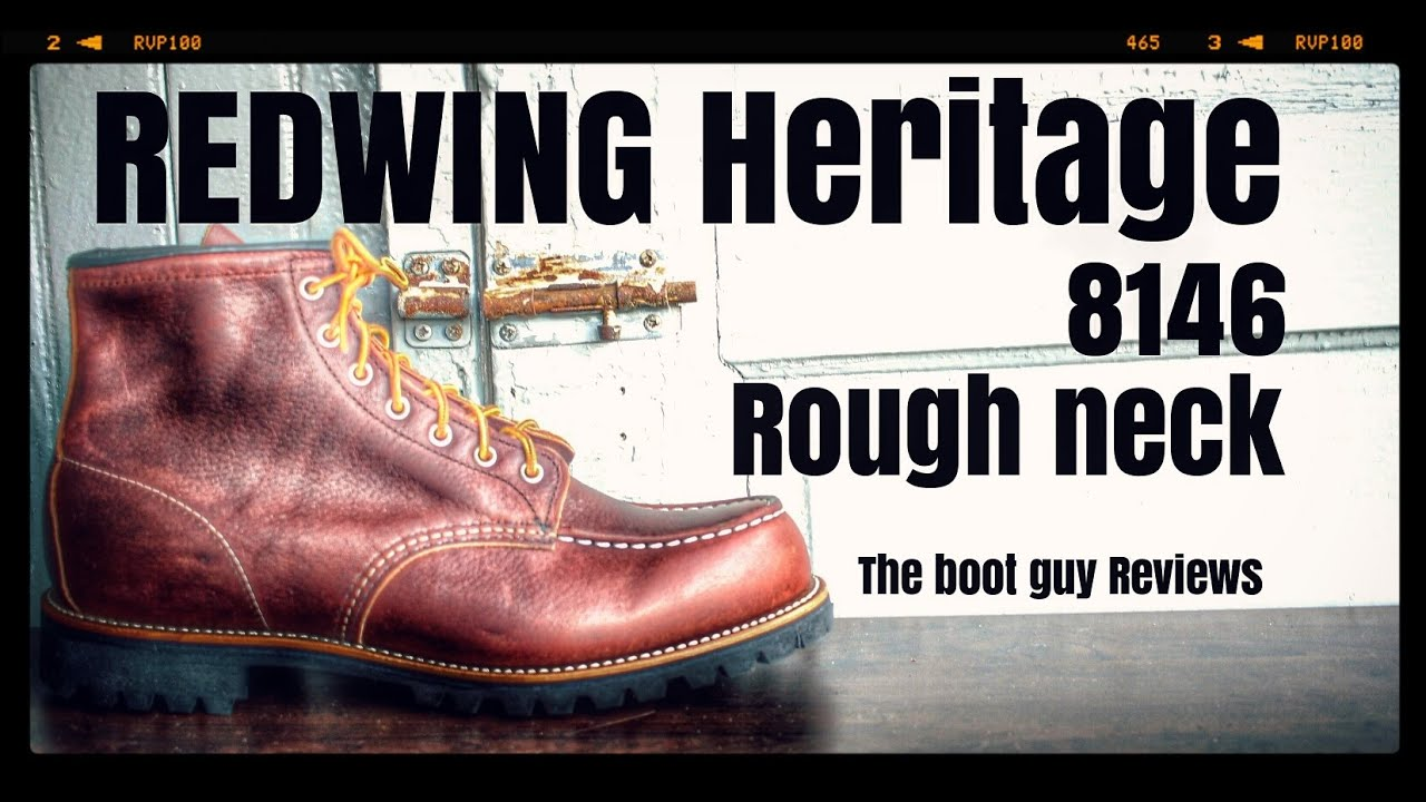 43141b0fcce REDWING HERITAGE ROUGHNECK STYLE NO. 8146 [ THE BOOT GUY REVIEWS ]