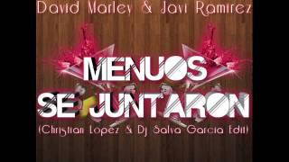 David Marley & Javi Ramirez - Menuos Se Juntaron (Christian López & Dj Salva García Edit)