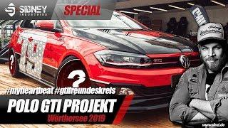 Das Polo GTI Projekt Teil 2/3 - Wörthersee GTI Treffen 2019   Sidney Industries