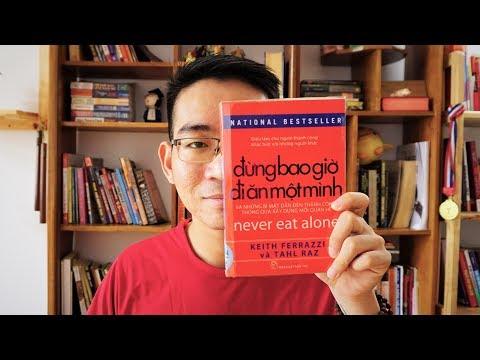 ►16   Review Sách Hay   Đừng Bao Giờ Đi Ăn Một Mình -Keith Ferrazzi   Bí Kíp Xây Dựng Mối Quan Hệ