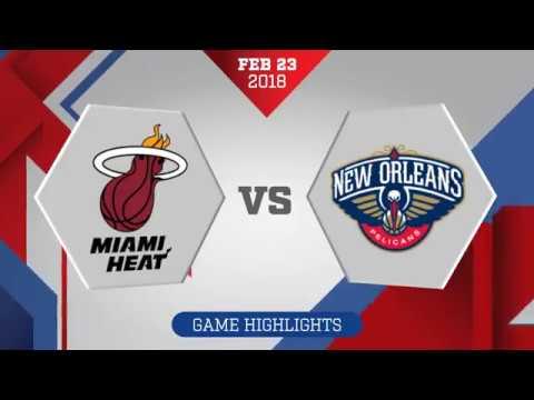 Miami Heat vs. New Orleans Pelicans - February 23, 2018