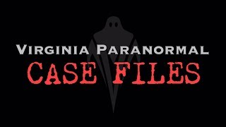 Ghost in the Kitchen - Virginia Paranormal Case Files
