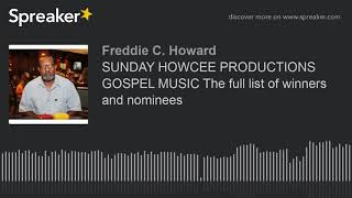 SUNDAY HOWCEE PRODUCTIONS GOSPEL MUSIC The full list of winners and nominees (part 9 of 12, made wit
