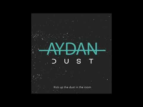 AYDAN - 'Dust'  (Lyric)
