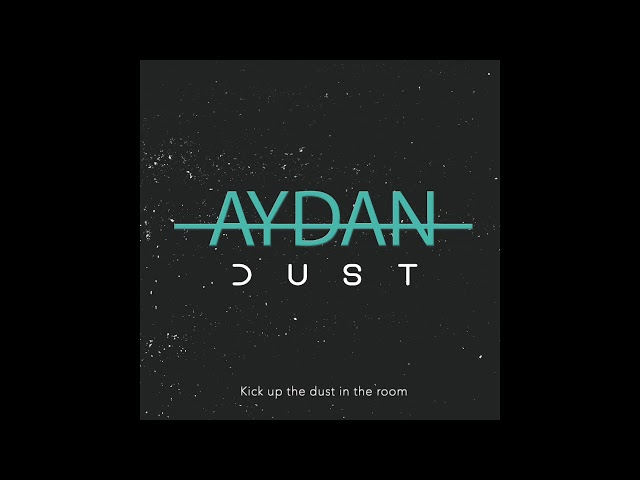 AYDAN - 'Dust'  (Lyric)