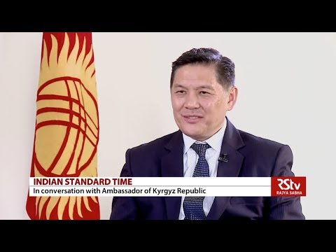 Indian Standard Time With Asein Isaev, Ambassador Of Kyrgyz Republic