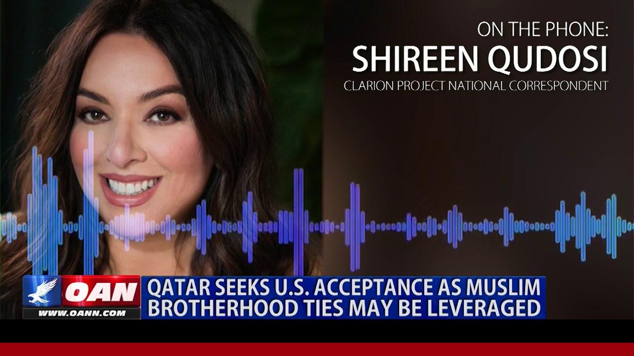 OAN Qatar seeks U.S. acceptance as Muslim Brotherhood ties may be leveraged