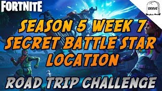 Fortnite Season 5 Week 7 Secret Battle Star Location! Road Trip Challenge