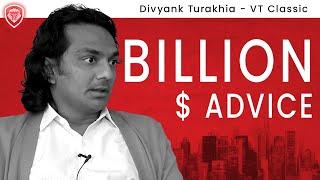 Billionaires Advice for Starting a Business - Divyank Turakhia