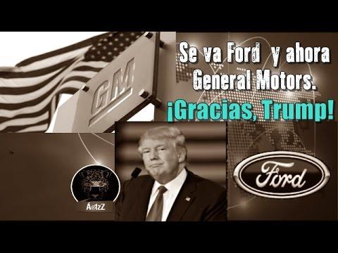 Primero Ford y ahora General Motors. Se van de México por presiones de Trump.