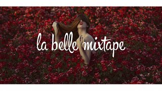 La Belle Mixtape | The Power of Youth | Chill Mix 2018