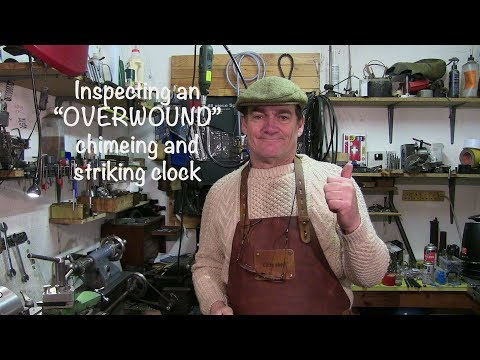 """Inspecting An """"Overwound"""" Chiming And Striking Clock.(part One)"""