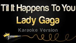 Lady Gaga Til It Happens To You Karaoke Version.mp3