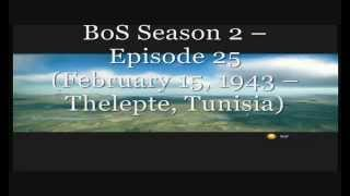 BoS Season 2 -- Episode 25 (February 15, 1943 -- Thelepte, Tunisia)