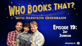 Who Books That? w/ Harrison Greenbaum, Ep. 19: JAY JOHNSON (w/ TERRY FATOR & the LEFT-HANDED LEAGUE)