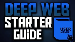 How to Access the Deep Web Safely | Deep Web Starter Guide 1.0