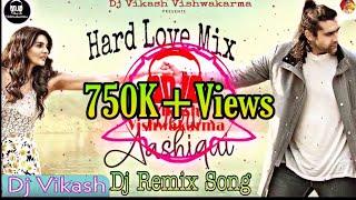 Meri Aashiqui - Jubin Nautiyal Dj Remix Song   Meri Aashiqui Pasand Aaye Dj Song   Hard Love Mix