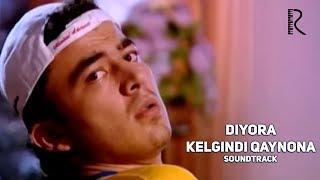 Diyora - Kelgindi qaynona | Диёра - Келгинди кайнона (soundtrack)
