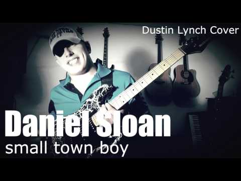 Daniel Sloan - Small Town Boy (Dustin Lynch Cover)