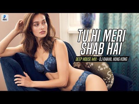 Tu Hi Meri Shab Hai (Deep House Mix) - DJ Raahil Hong Kong | Emraan Hashmi | Kangna Ranaut