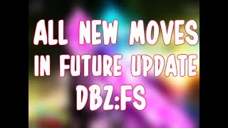 All New Moves In Dragon Ball Z Final Stand FUTURE | ROBLOX
