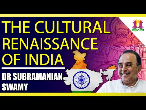 The Cultural Renaissance of India | Dr. Subramanian Swamy