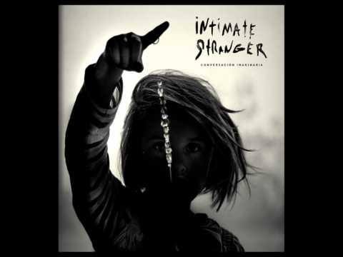 Intimate Stranger - Conversación Imaginaria (Full Album) 2014