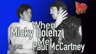 When Micky Dolenz met Paul McCartney