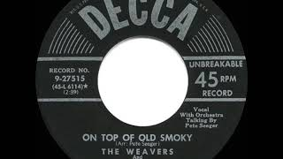 1951 HITS ARCHIVE: On Top Of Old Smoky - Weavers & Terry Gilkyson
