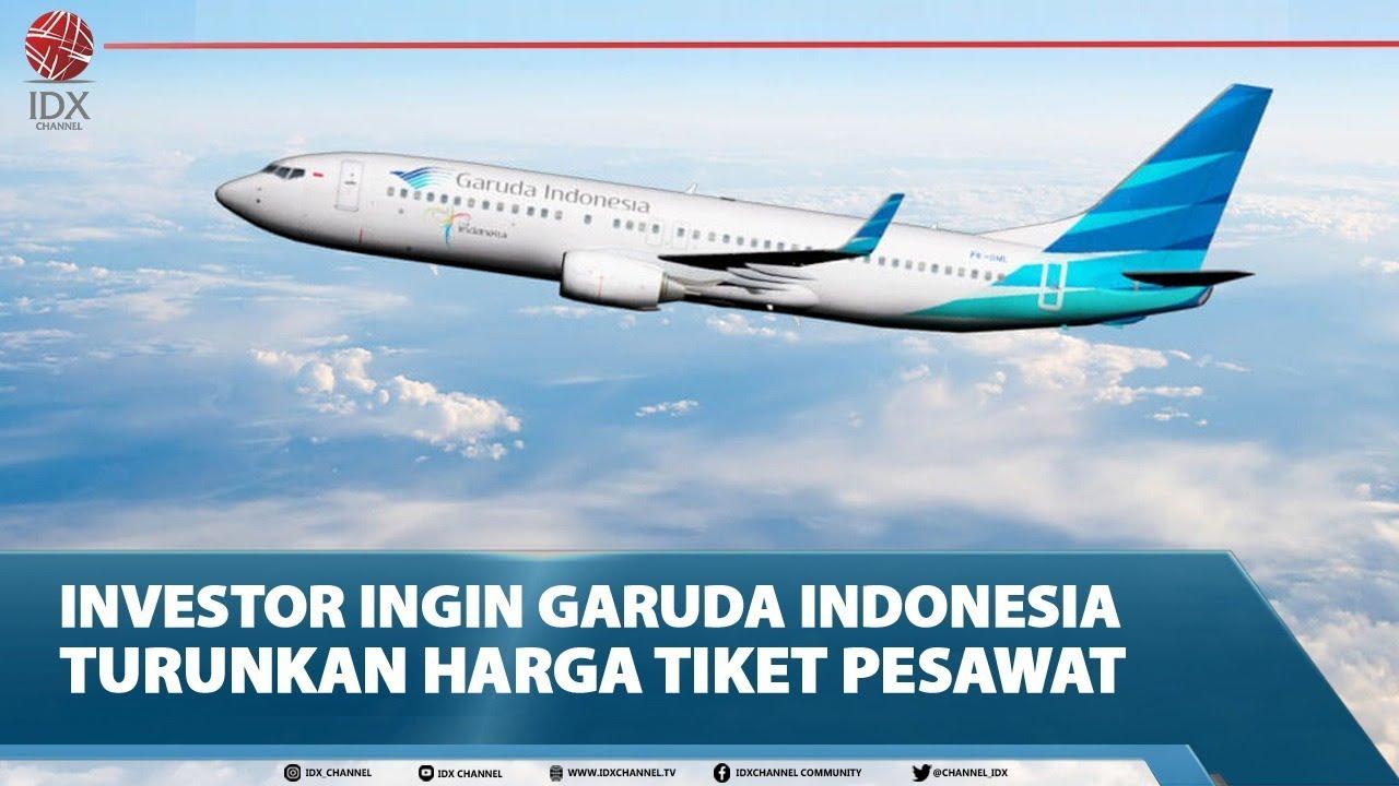 Investor Ingin Garuda Indonesia Turunkan Harga Tiket Pesawat Idx Channel