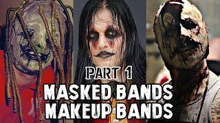 PARTE 1 l Bandas Que Usan Mascaras (Masked Bands) & Maquillajes (Makeup Bands)